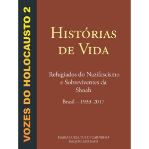Vozes do Holocausto 2 - Histórias de vida