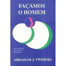 Façamos o Homem - Autor: Abraham J. Twerski