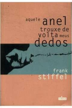Aquele Anel Trouxe de Volta Meus Dedos - Frank Stiffel