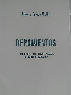 Depoimentos - Egon e Frieda Wolff