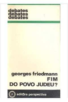 Fim do Povo Judeu? - Georges Friedmann
