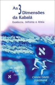 As 3 Dimensões da Kabalá Essência, Infinito e Alma (4ª edição)