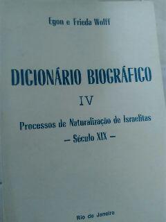 Dicionário Biográfico IV - Processos de Naturalização de Israelitas
