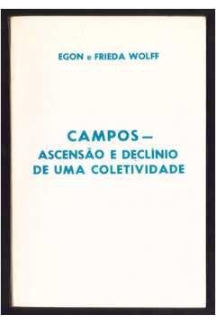 Campos - Ascensão e Declínio de uma Coletividade