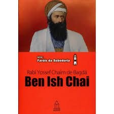 Série: Faróis da sabedoria - Rabi Yossef Chaim de Bagdá - Ben Ish Chai