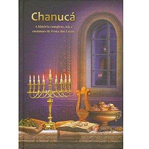 Chanucá a história completa, leis e costumes da festa das luzes  *
