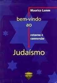 Bem Vindo ao Judaísmo Retorno e Conversão