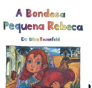 A Bondosa e Pequena Rebeca - Versão Impressa