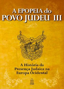 A EPOPEIA DO POVO JUDEU Vol 3