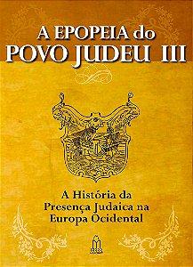 A EPOPEIA DO POVO JUDEU-III  *