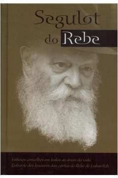 Segulot do Rebe - Extraído das Cartas do Rebe de Lubavitch