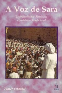 Voz de Sara - Espiritualidade Feminina e Judaísmo Tradicional