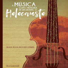 A musica como memoria de um Drama: O Holocausto