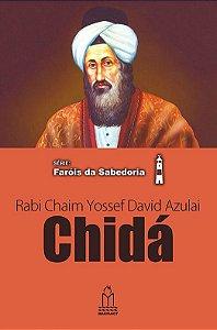 Chidá – Rabi Chaim Yossef David Azulai - Série: Faróis da sabedoria