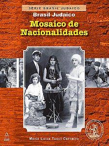 MOSAICO DE NACIONALIDADES - SÉRIE BRASIL JUDAICO - VOL. 2