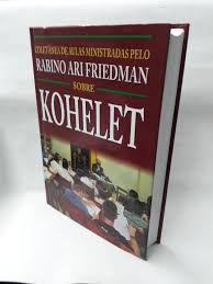 Kohelet Coletânea de aulas ministradas pelo Rabino Ari Friedman