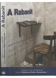 A Rabanit - Histórias da Vida e da época da Rebetsin Batsheva