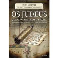 Os Judeus que construíram o Brasil Fontes inéditas para uma nova visão da história