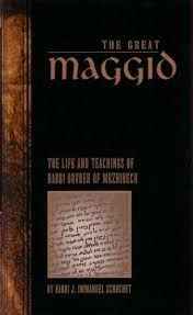The Grat Maggid the life and teachings of rabbi Dov Ber volume one