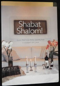 Shabat shalom guia pratico para desfrutar o shabat em casa