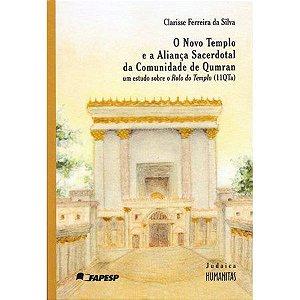 O Novo Templo e a Aliança Sacerdotal da Comunidade de Qumran Um estudo sobre o Rolo do Templo (11QTa)