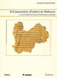 O Comentário (Pesher) de Habacuc