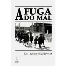 A fuga do mal Dr. Jacobo Polakiewicz