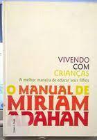 Livro Vivendo Com Crianças - O Manual De Miriam Adahan