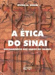 A Ética do Sinai (Pirkê Avot) Ensinamentos dos Sábios do Talmud