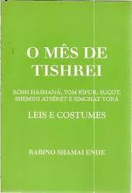 O Mês de Tishrei Rabino Shamai Ende