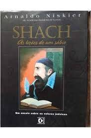 Shach as liçoes de um sábio um ensaio sobre os valores judaicos