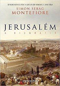 Jerusalém a biografia - Simon Sebag Montefiore