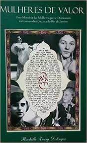 Mulheres de Valor uma memoria das mulheres que se destacaram na comunidade judaica do Rio de Janeiro