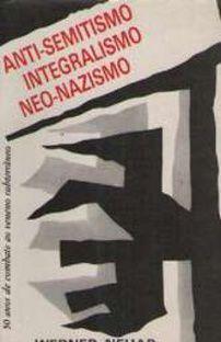 Anti-semitismo, Integralismo, Neo-nazismo