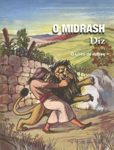 O Midrash Diz - O livro de Juízes - Volume 2