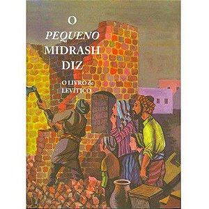 O Pequeno Midrash Diz (3) - Levítico - Capa dura