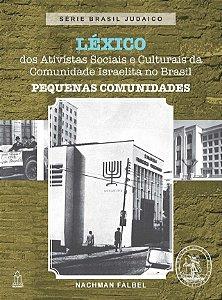 LÉXICO DOS ATIVISTAS SOCIAIS E CULTURAIS DA COMUNIDADE ISRAELITA NO BRASIL-PEQUENAS COMUNIDADES