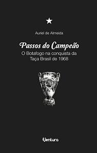 Passos do Campeão - O Botafogo na Taça Brasil de 1968