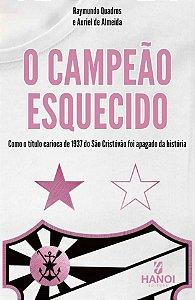 O Campeão Esquecido - como o título carioca de 1937 do São Cristóvão foi apagado da história