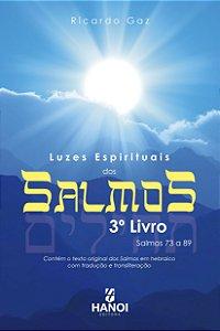 Luzes Espirituais dos Salmos, 3º Livro - Salmos 73 a 89 (contém o texto original dos Salmos em hebraico com tradução e transliteração)