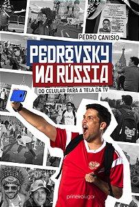 Pedrovsky na Rússia: do celular para a tela da TV