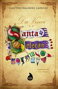 Da Vinci e a Santa Seleção - PRÉ-VENDA - PREVISÃO DE ENVIO: FEVEREIRO/2021