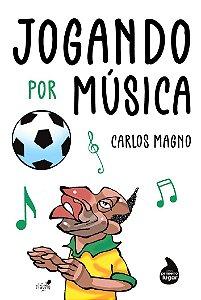 Jogando por Música - PRÉ-VENDA - PREVISÃO DE ENVIO: MARÇO/2021