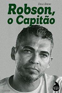 Robson, o Capitão - PRÉ-VENDA - PREVISÃO DE ENVIO: ABRIL/2021