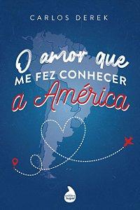 O amor que me fez conhecer a América - PRÉ-VENDA - PREVISÃO DE ENVIO: JUNHO/2021