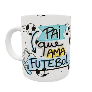Caneca Pai Que Ama Futebol