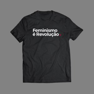 Feminismo é revolução
