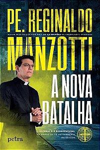 A Nova Batalha - Pe. Reginaldo Manzotti