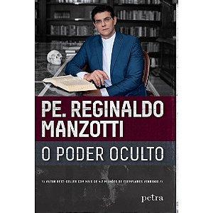 O Poder Oculto - Pe. Reginaldo Manzotti