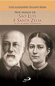 Nos Passos de São Luís e Santa Zélia Os Pais de Santa Teresinha